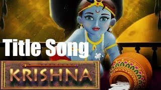 'Krishna Krishna' | Title Song | Krishna | Animated Movie | Sadhana Sargam, Kshitij Tarey