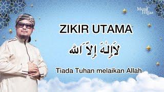 ZIKIR UTAMA ~ 1000 KALI (لا إله إلا الله) - Munif Hijjaz