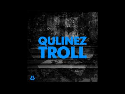 Qulinez - Troll (Original Mix)