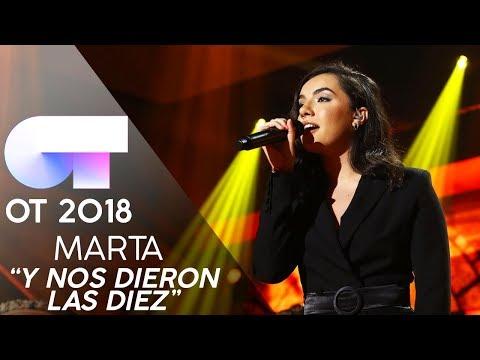 """Y NOS DIERON LAS DIEZ"" - MARTA | Gala 5 | OT 2018"