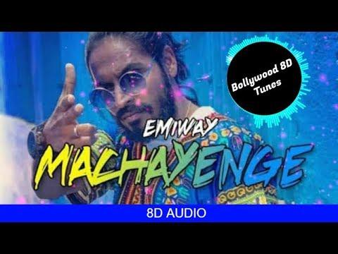 Machayenge [8D Music] | Emiway | Use Headphones | Hindi 8D Music
