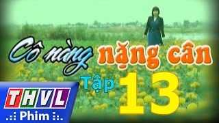 thvl  co nang nang can - tap 13