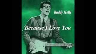 Because I Love You-Buddy Holly
