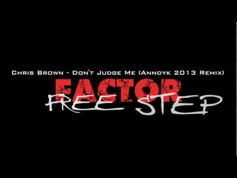Chris Brown - Don't Judge Me (Anndyk 2013 Remix) + Download
