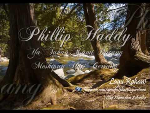 Ya Tuhan Kami Datang Meskipun Hati Gersang - Phillip Haddy (MB 366)