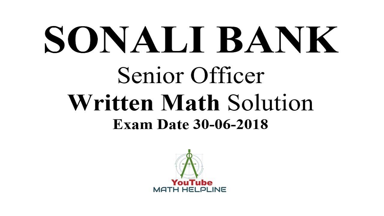 Sonali Bank Limited senior officer Written Math solution Exam Date: 30-06-2018 - YouTube