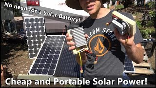 Solar Power w/o a Battery! Cheap and Ultra Portable System that Anyone can Build!