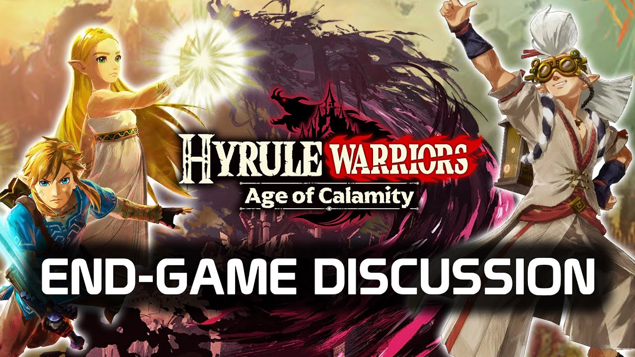 Hyrule Warriors Age Of Calamity End Game Discussion Spoilers Nintendo Wire