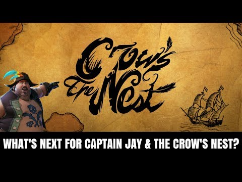 TCN Channel Update: What's Next for Captain Jay/ Sea of Thieves / and The Crow's Nest? #SeaofThieves