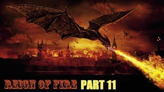 Reign of Fire Pt 11 Ashes to Ashes