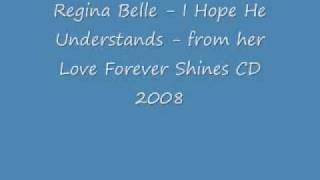 Watch Regina Belle I Hope He Understands video