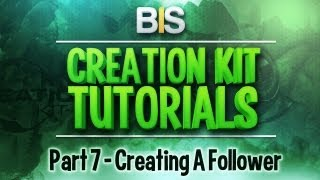 Skyrim Creation Kit Tutorials - Episode 7: Creating A Follower
