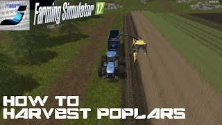 Farming Simulator 2017 Special, How To Grow And Harvest Poplars