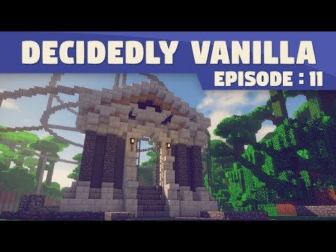 The Entrance to our City! | Minecraft Decidedly Vanilla #11