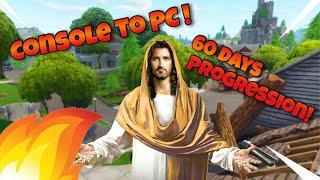Console to PC - 60 Days Progression - (Fortnite Battle Royale)