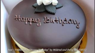 "Jazz - Traditional - ""Happy Birthday"" by Mildred and Patty Hill (1893)"