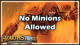 [Hearthstone] No Minions Allowed