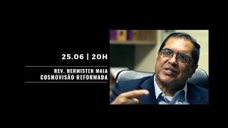 Cosmovisão Reformada - Rev. Hermisten Maia
