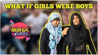 What If Girls Were Boys | Hyderabadi Comedy | Warangal Diaries