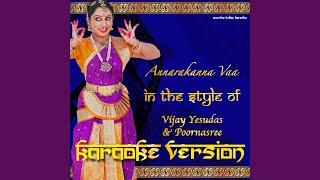 Annarakanna Vaa (In the Style of Vijay Yesudas & Poornasree) (Karaoke Version)