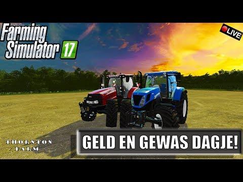 {NL} ''GELD EN GEWAS DAGJE!' Farming Simulator 17 Thornton Farm {G29}