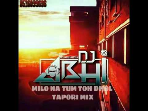 MILO NA TUM TOH TAPORI MIX DJ ABHI KARELI MP