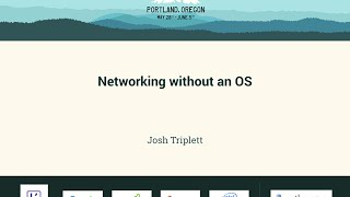 Josh Triplett - Networking without an OS - PyCon 2016