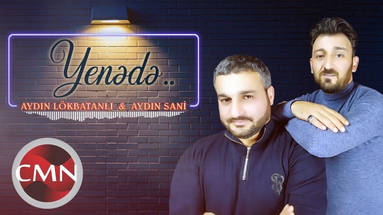 Aydın Sani & Aydın Lökbatanlı - Yenə də
