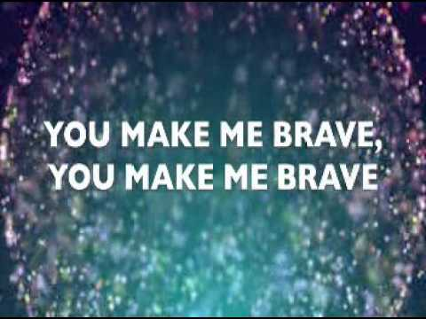 You Make Me Brave Karaoke Bethel