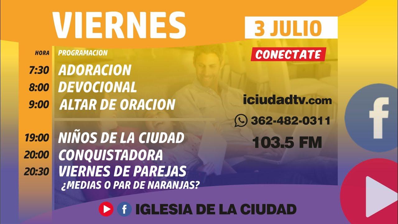 En vivo Viernes 3/07 Tarde | Iglesia de la Ciudad