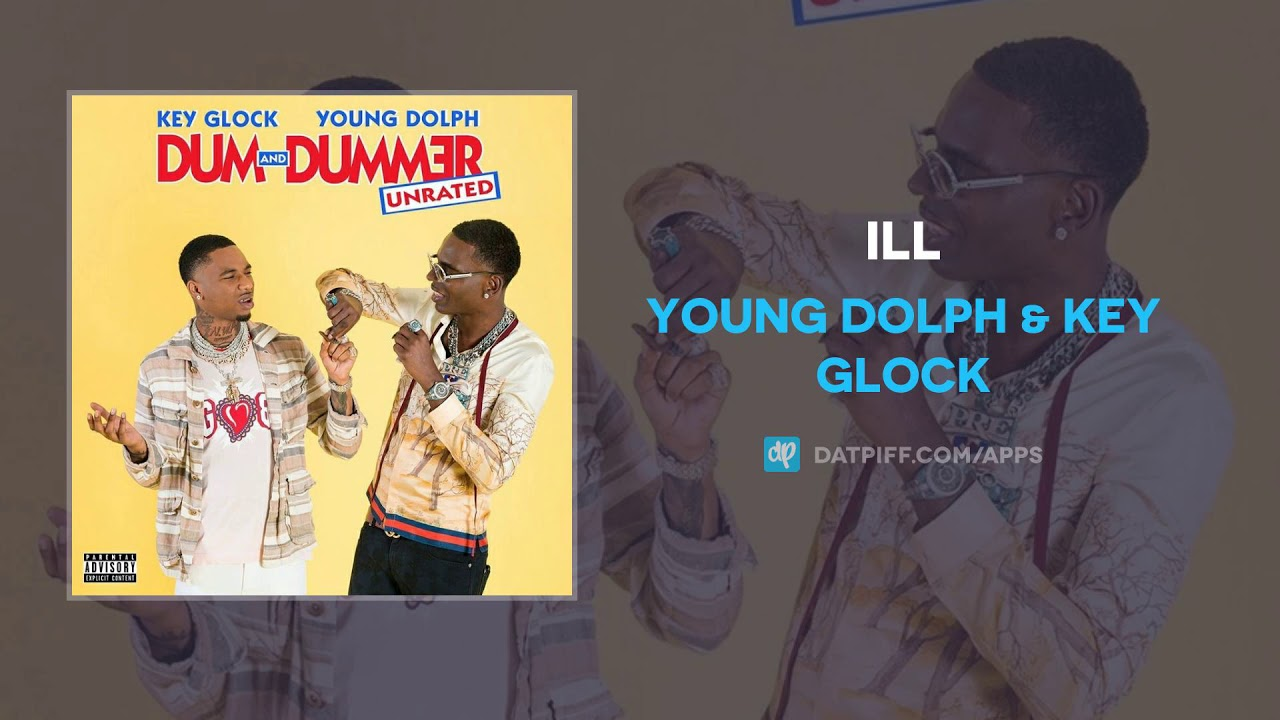 Download Young Dolph & Key Glock - Ill (AUDIO)