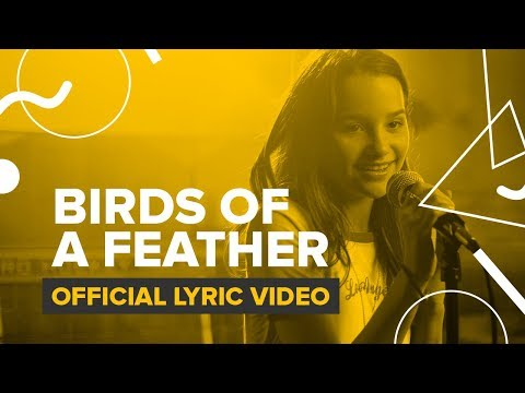 "BIRDS OF A FEATHER | Official Lyric Video | Theme From ""Chicken Girls"""