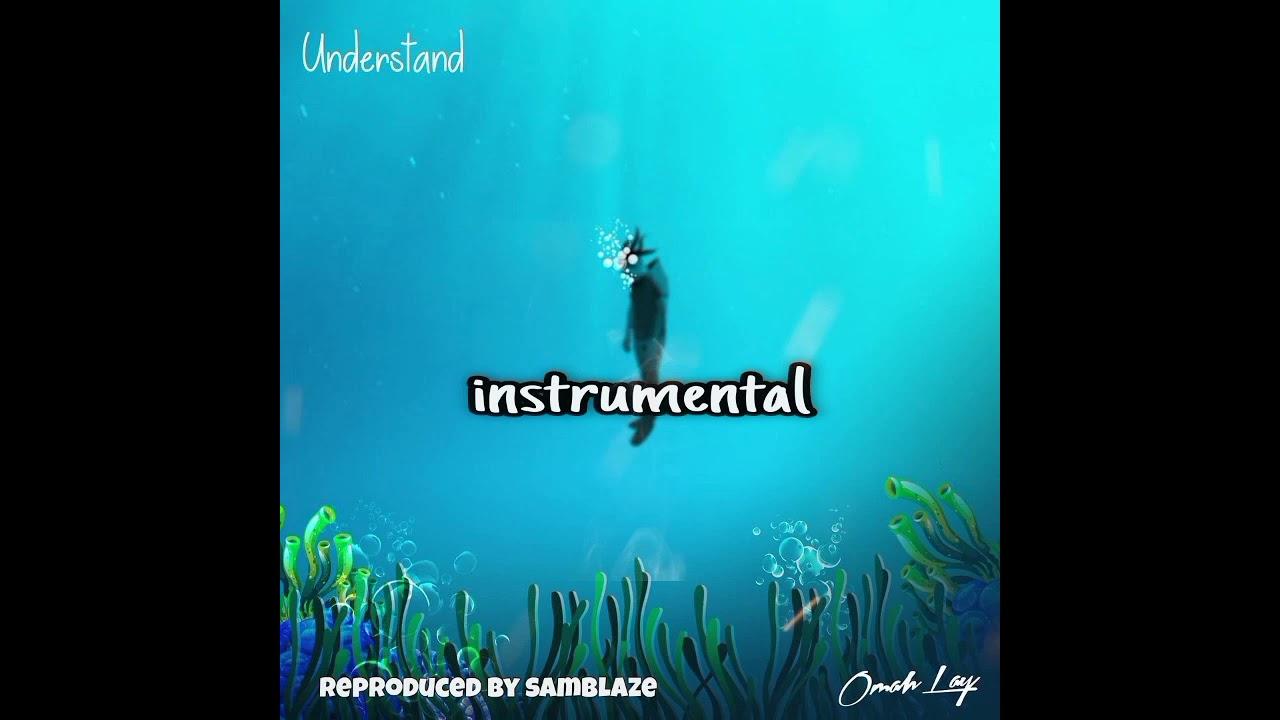 Download Omah Lay - Understand (INSTRUMENTAL)