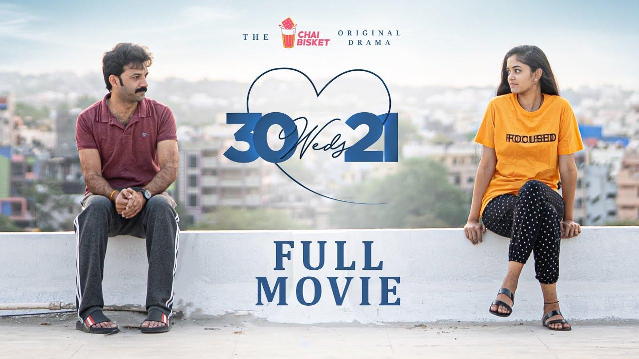 Download 30 Weds 21 Full Movie | Girl Formula | Chai Bisket