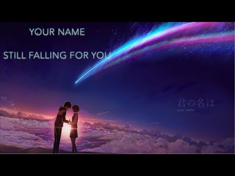 Your Name. AMV - Still Falling For You