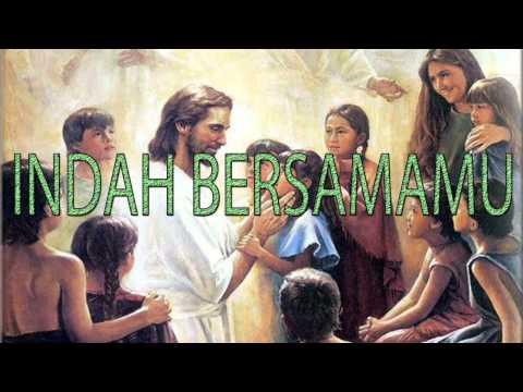 Lagu Rohani Kristen - INDAH BERSAMAMU