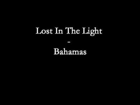 Lost In The Light - Bahamas (Lyrics)