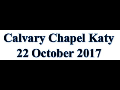22 October 2017, Guest Speaker Pastor George Ford from Calvary Chapel Baytown, Texas