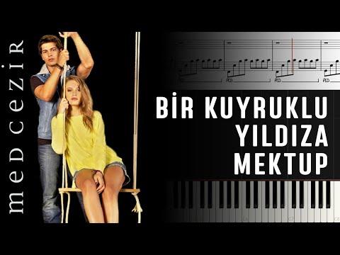 Bir Kuyruklu Yıldıza Mektup (Medcezir Dizi Müziği) [Piyano]+[Nota]
