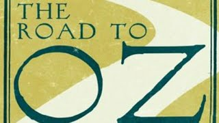 Ch. 2 - The Road to Oz - by L. Frank Baum