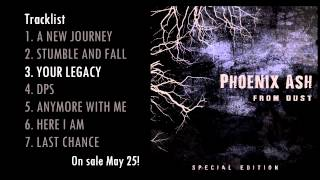 Phoenix Ash - Your Legacy (From Dust SPECIAL EDITION)