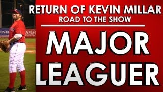 MAJOR LEAGUER! - Road to the Show - Kevin Millar: Episode 17 - MLB 13: The Show