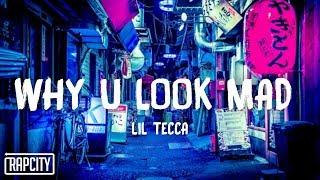 Lil Tecca - Why U Look Mad (Lyrics)