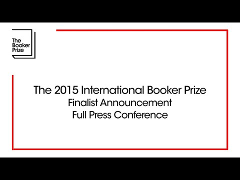 The 2015 Man Booker International Prize finalist announcement press conference