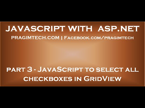 JavaScript To Select All Checkboxes In GridView