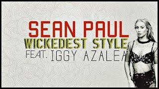 Sean Paul - Wickedest Style Feat. Iggy Azalea (Legendado)
