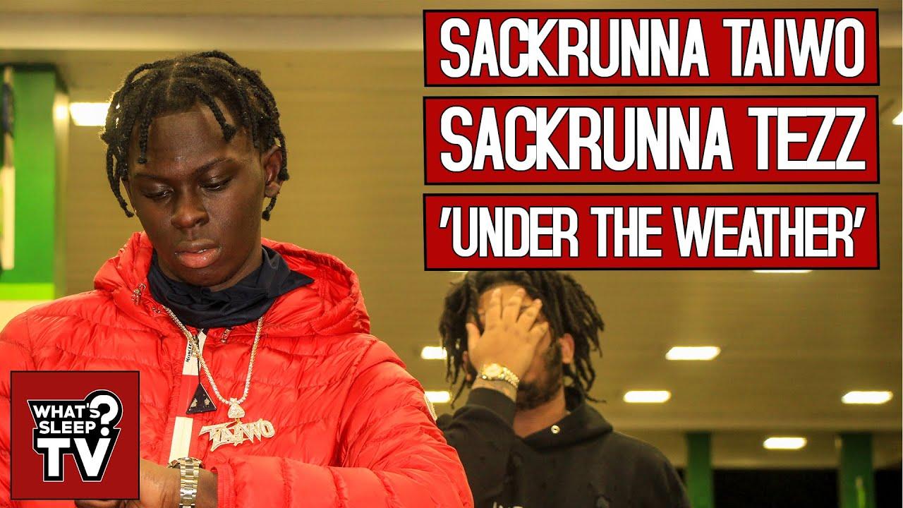 Sackrunna Taiwo (feat. Sackrunna Tezz) - Under The Weather