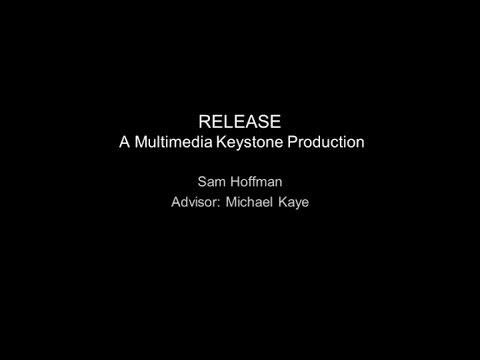 RELEASE: A Multimedia Keystone Presentation