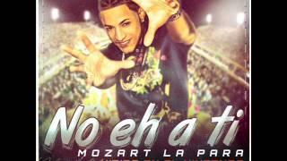 Mozart La Para - No Eh A Ti (tema oficial).