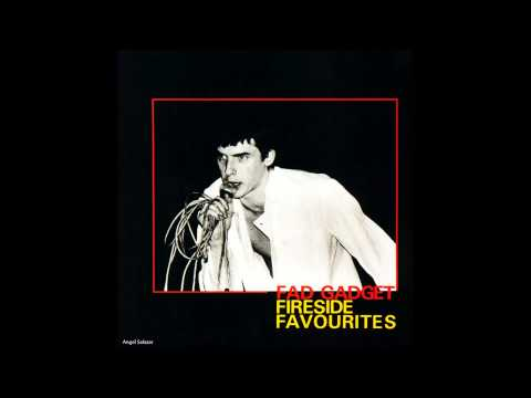 Fad Gadget - State of the nation (WAV) - Fireside Favourites